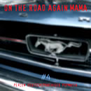 On The Road Again Mama VOL. IV